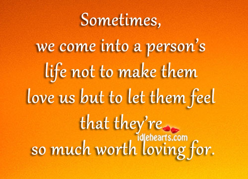 Sometimes, we come into a person's life not Image