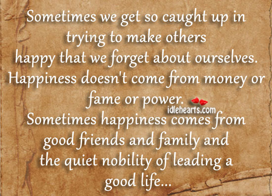 Sometimes We Get So Caught Up In Trying To Make Others…