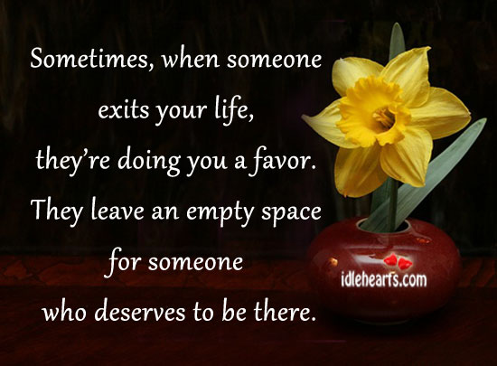 Sometimes, When Someone Exits Your Life…