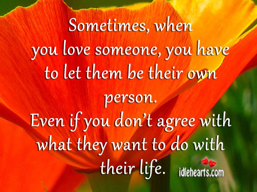Sometimes, When You Love Someone, You Have To…