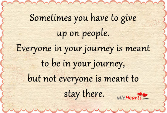 Sometimes you have to give up on people. Image