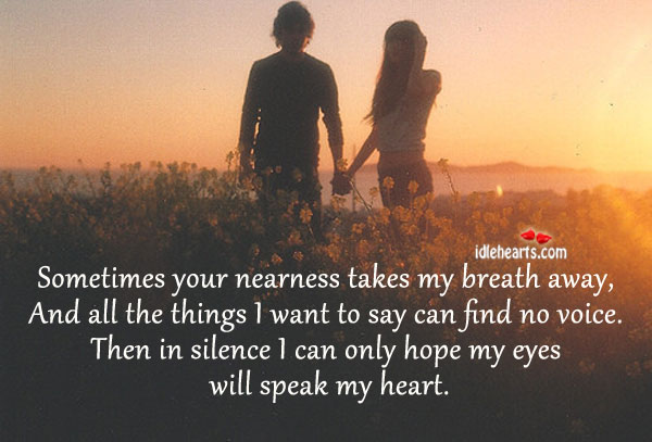 Sometimes Your Nearness Takes My Breath Away…