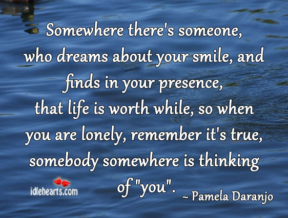 Somewhere There's Someone, Who Dreams About Your Smile…