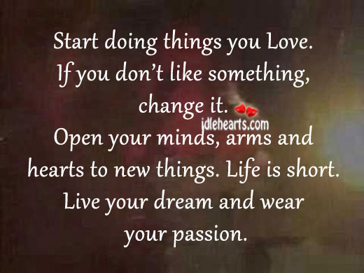 Live Your Dream And Wear Your Passion.