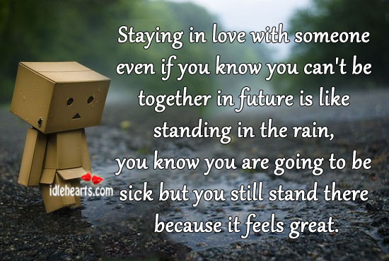 Staying In Love With Someone Even If You Know You…