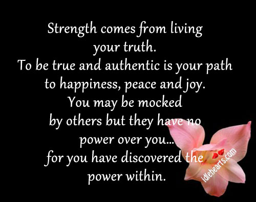 Strength Comes From Living Your Truth.