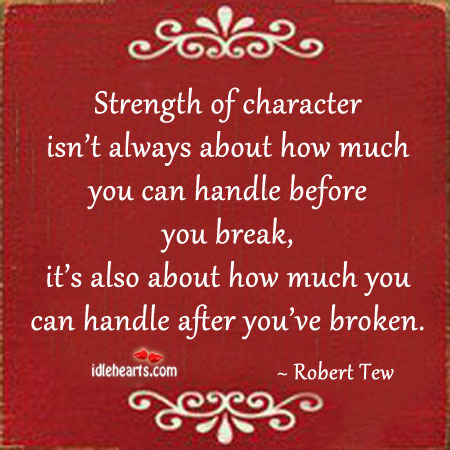 Strength of character isn't always about how much Image