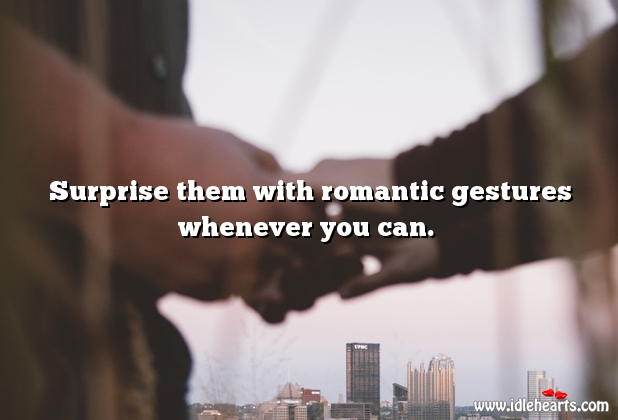 Image, Surprise them with romantic gestures.
