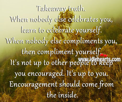 Encouragement should come from the inside. Image