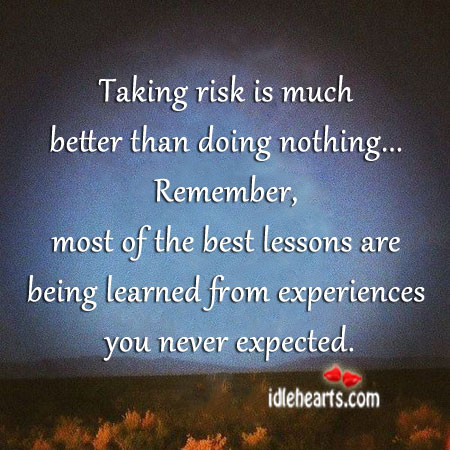 Taking risk is much better than doing nothing Image
