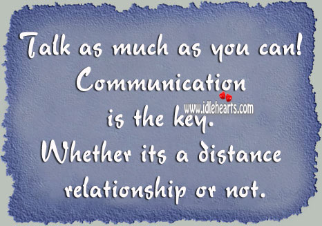Talk as much as you can in a relationship. Communication Quotes Image