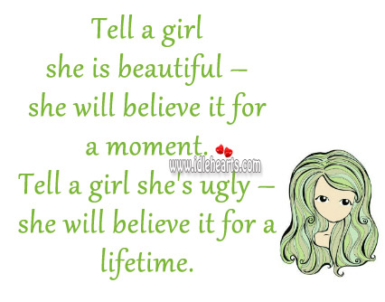 She Will Believe It For A Lifetime.