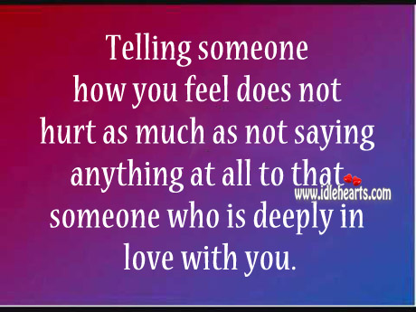 Telling Someone How You Feel Does Not Hurt