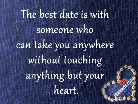 The Best Date Is With Someone Who Can Take You Anywhere