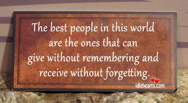 The Best People in This World Are The Ones…