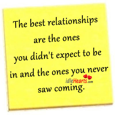 The Best Relationships Are The Ones You Didn't…