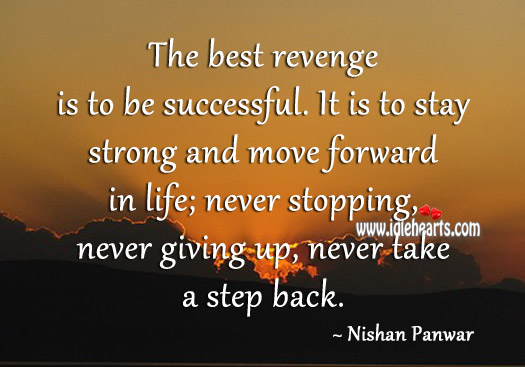 Stay Strong And Move Forward In Life