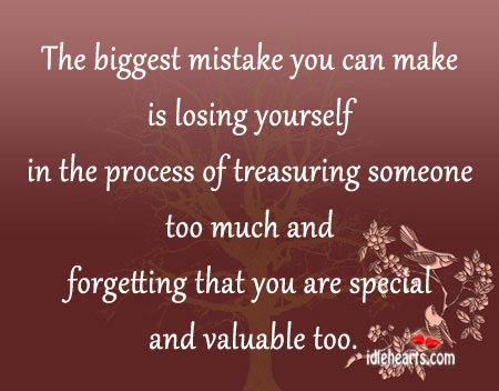 The Biggest Mistake You Can Make Is Losing Yourself…