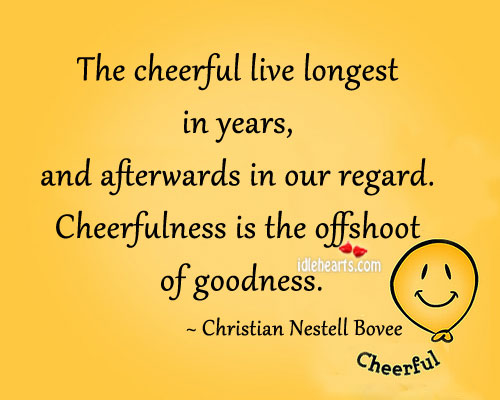 The Cheerful Live Longest In Years, And…