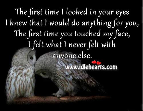 I Felt What I Never Felt With Anyone Else.