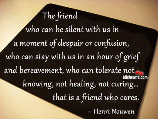 The Friend Who Can Be Silent With Us In A Moment Of…