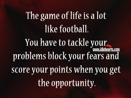 The game of life is a lot like football. Lewis Grizzard Picture Quote
