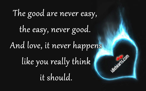 The Good Are Never Easy, The Easy, Never Good.