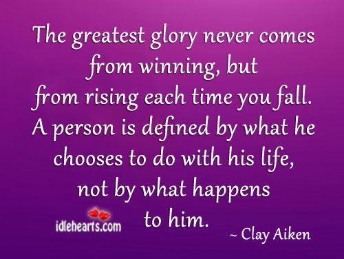 The greatest glory comes from rising each time one falls Image