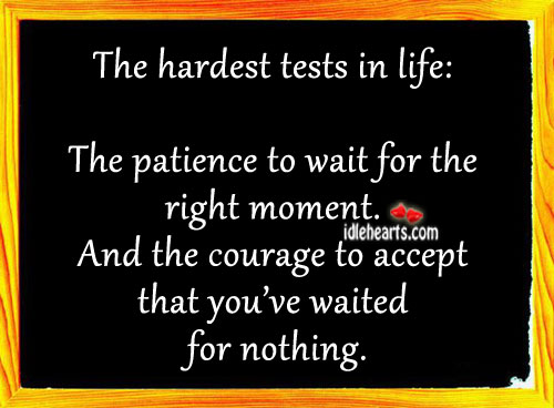 The Hardest Tests In Life…
