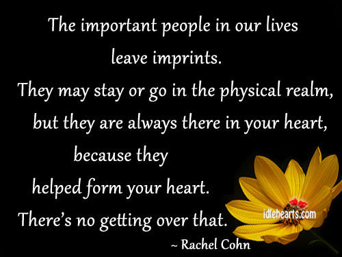 The Important People In Our Lives Leave Imprints