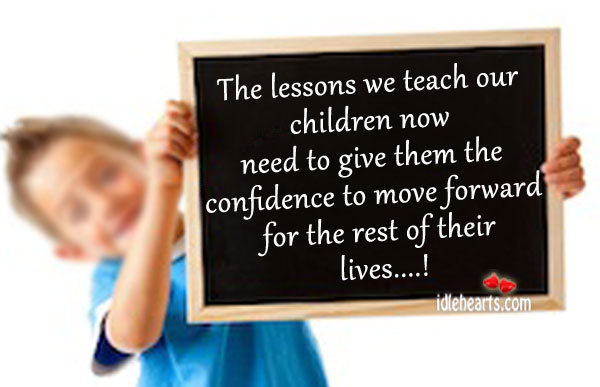 The Lessons We Teach Our Children Now Need To Give…