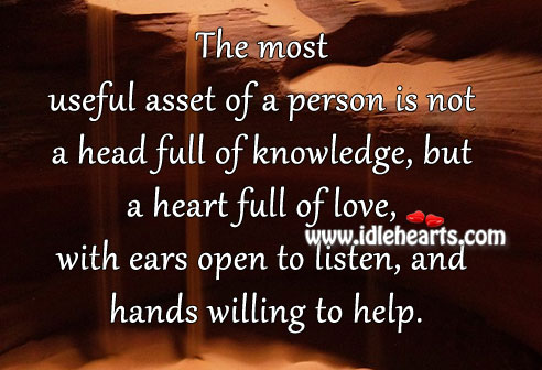 Useful Asset Of A Person Is Not A Head Full Of Knowledge