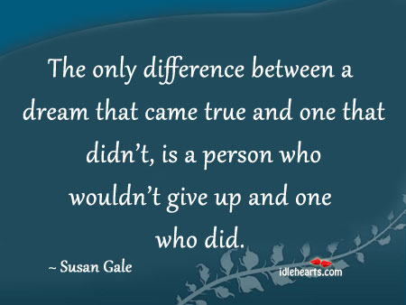 The Only Difference Between A Dream…