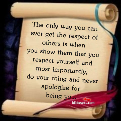The Only Way You Can Ever Get The Respect…