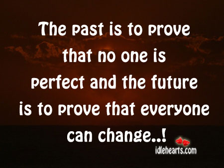 The Past Is To Prove That No One Is Perfect And…