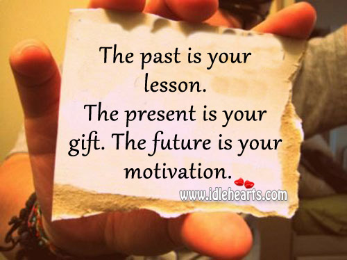 The Present Is Your Gift.