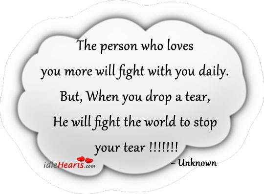 The Person Who Loves You More Will Fight With You Daily.