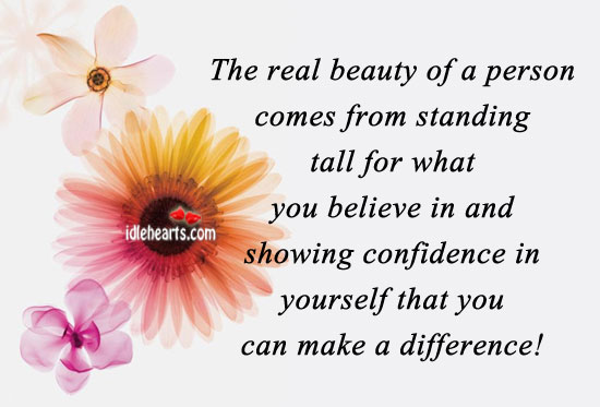 The Real Beauty Of A Person Comes From What They Believe