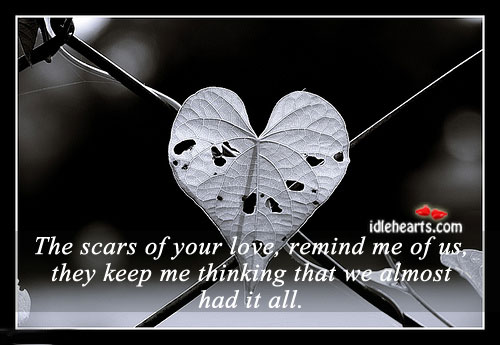 The Scars Of Your Love, Remind Me Of Us….
