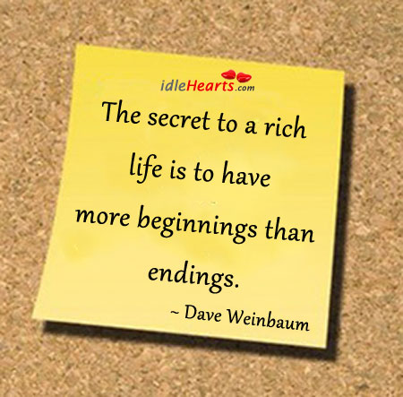 The Secret To A Rich Life Is To Have More….