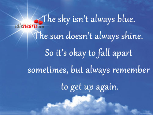 The sky isn't always blue. The sun doesn't always shine. Image