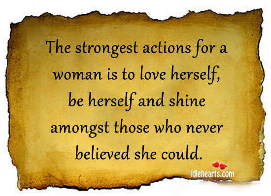 Strongest actions for a woman is to love herself Image