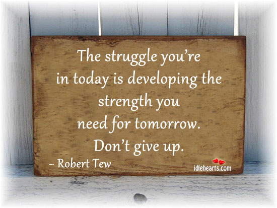 Image, The struggle you're in today is developing the