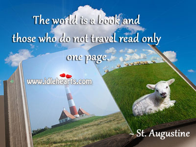 The world is a book and those who do not travel read only one page. Image