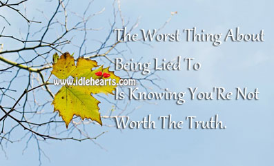 The Worst Thing About Being Lied