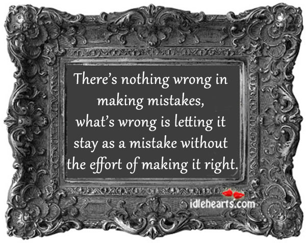There's Nothing Wrong In Making Mistakes…