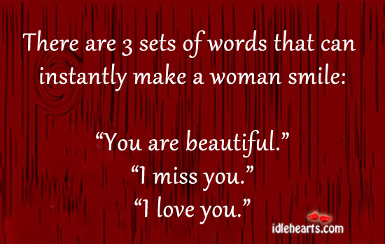 There are 3 sets of words that can instantly make a woman smile: Image