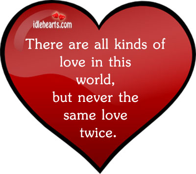 There Are All Kinds Of Love In This World….