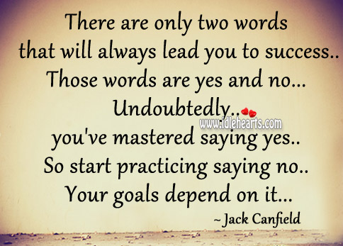There are only two words that will always lead you to success. Image