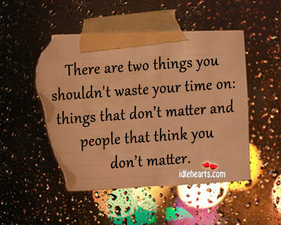 Two Things You Shouldn't Waste Your Time On